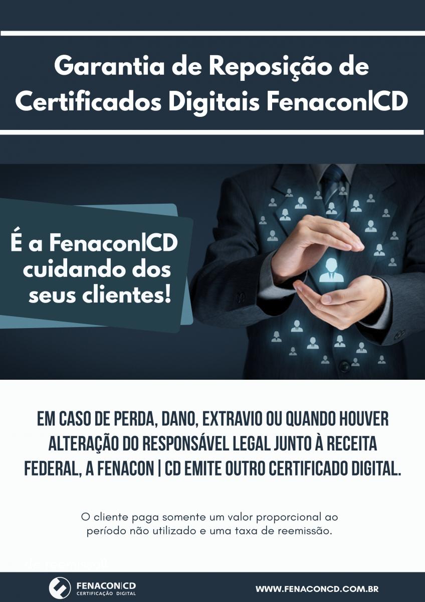 Garantia de Reposição de Certificados Digitais é só na Fenacon|CD!